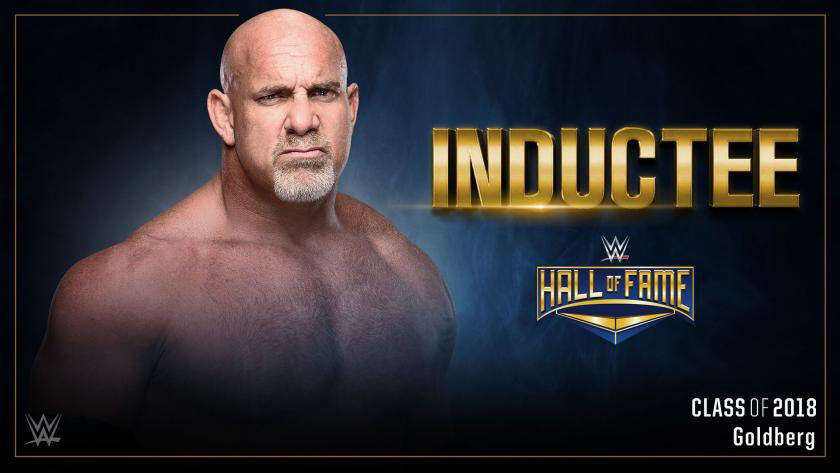 WWE: Goldberg To Headline 2018 Hall ofFame